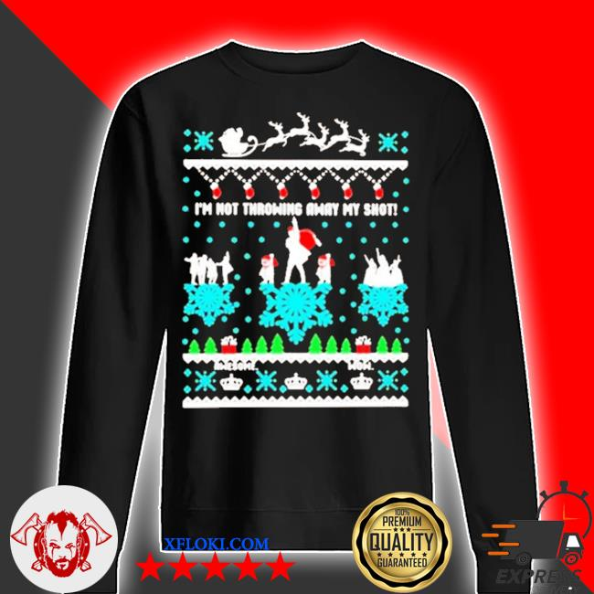 I'm not throwing away my shot christmas s sweater