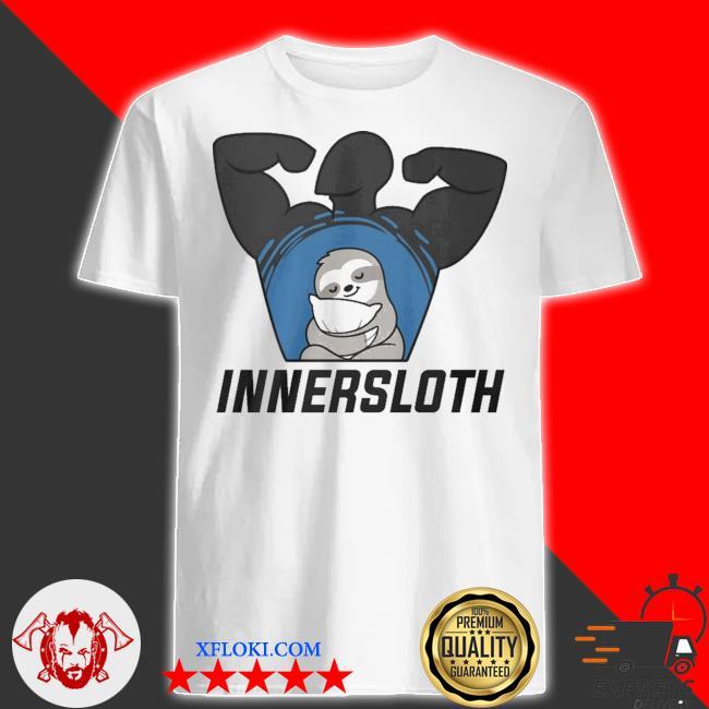 Inner Sloth shirt