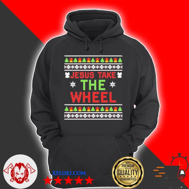 Jesus take the wheel ugly christmas sweater hoodie