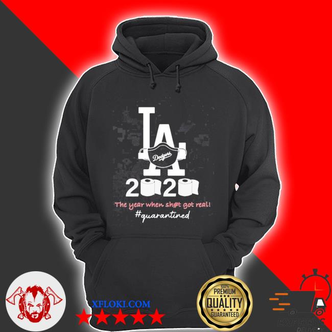 Los angeles dodgers 2020 the year when shit got real quarantined toilet paper mask covid-19 2020 s hoodie