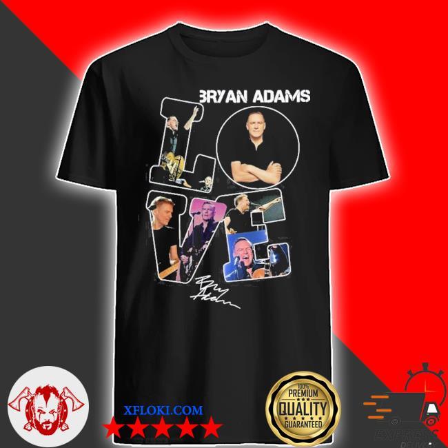 Love bryan adams signature shirt