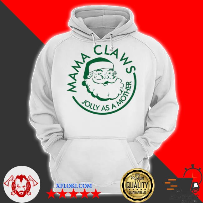 Mama claws jolly as a mother christmas sweater hoodie