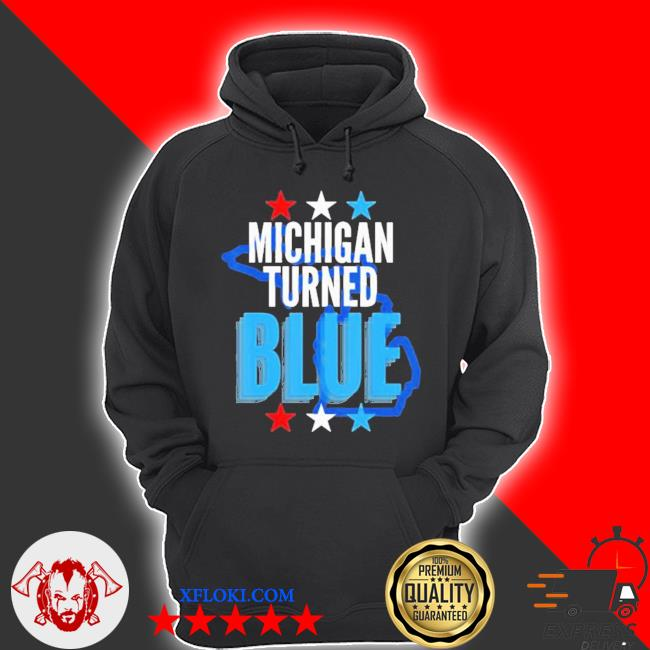 Michigan turned blue democrats won the election for biden stars s hoodie