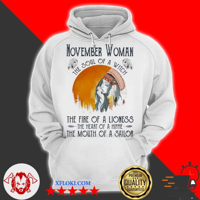 November woman the soul of a witch the fire of a lioness s hoodie