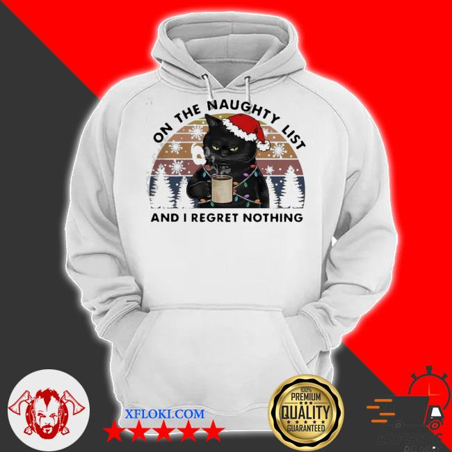 Santa black cat on the naughty list and I regret nothing vintage ugly sweater hoodie