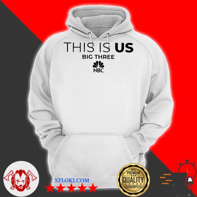 This is us big three NBC s hoodie