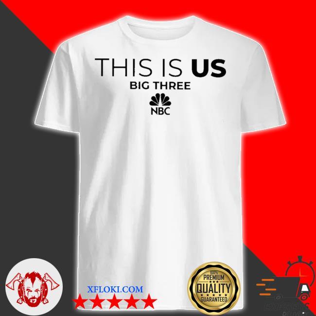 This is us big three NBC shirt