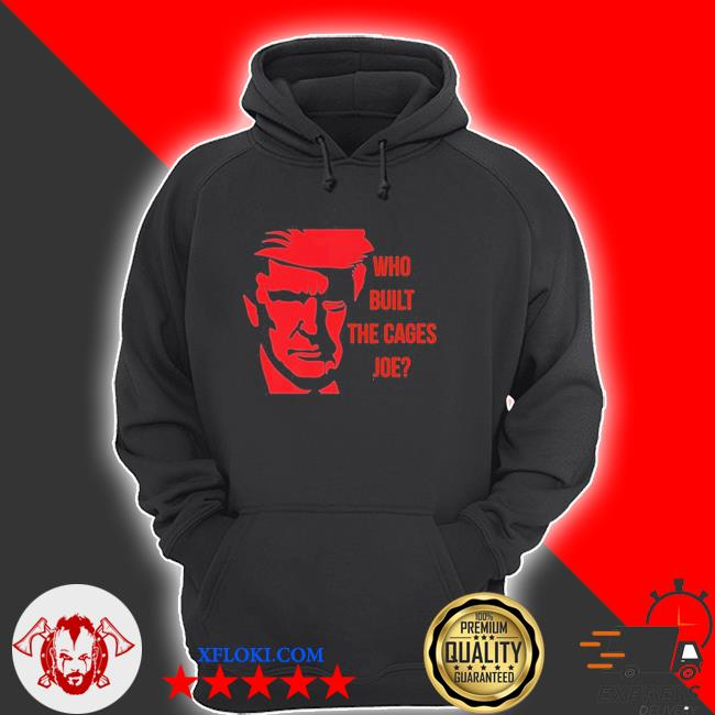 Who built the cages joe red s hoodie