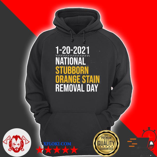 1-20-2021 national stubborn orange stain removal day s hoodie