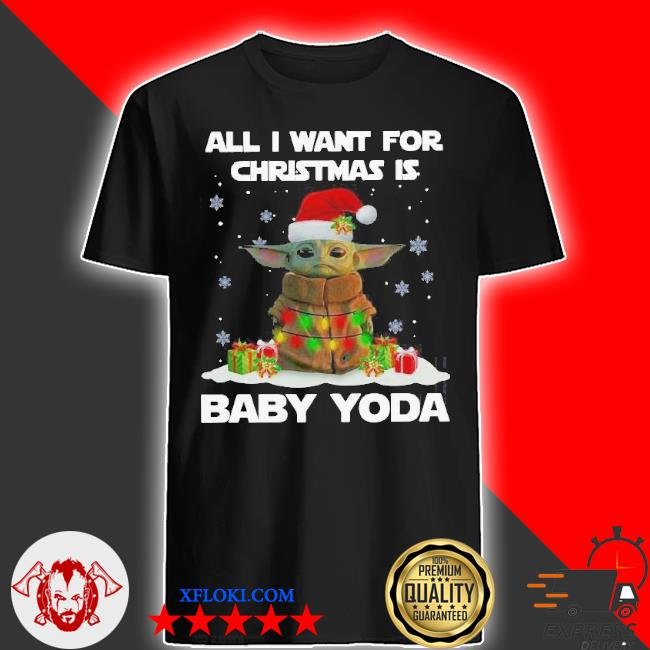 All I want for Christmas is baby yoda santa merry Christmas sweater