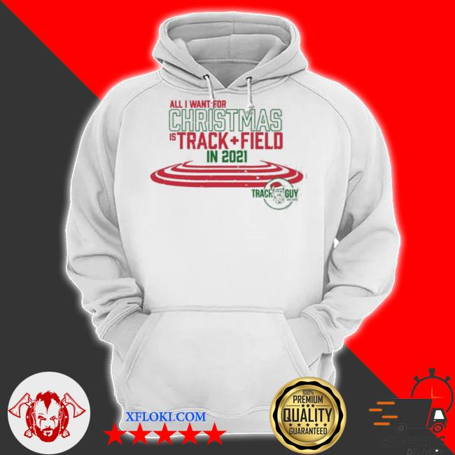 All I want for christmas is tracking + field in 2021 track guy sweater hoodie