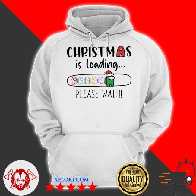 Christmas is loading please wait among us sweater hoodie