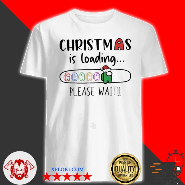 Christmas is loading please wait among us sweater