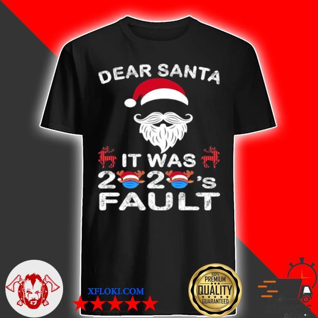 Dear santa it was 2020 fault Christmas reindeer sweater