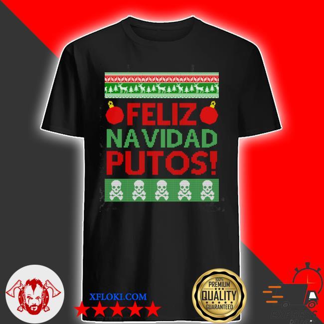 Feliz Navidad Putos Christmas sweatshirt
