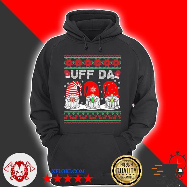 Gnomes uff da Christmas ugly sweater hoodie