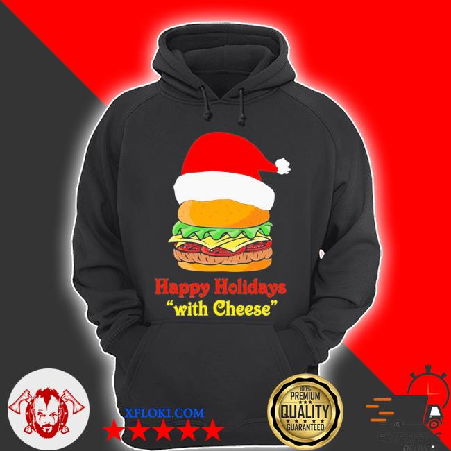 Happy holidays with cheese s hoodie