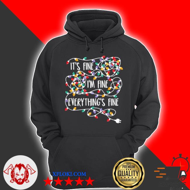 It's fine i'm fine everything is fine Christmas light sweater hoodie