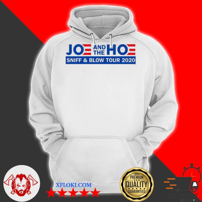 Joe and the hoe sniff and blow tour 2020 s hoodie