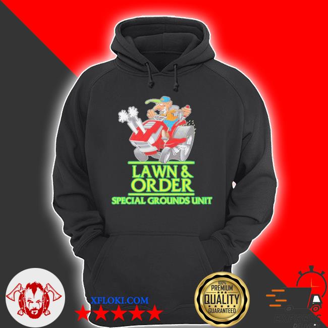 Lawn and order lawn mower landscaper s hoodie