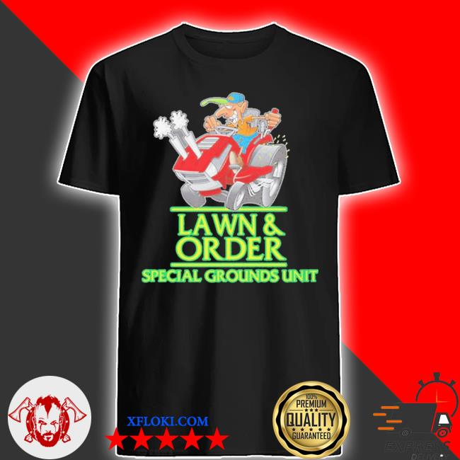 Lawn and order lawn mower landscaper shirt