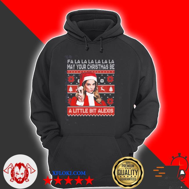 May your christmas be a little bit alexis 2020 ugly sweater hoodie