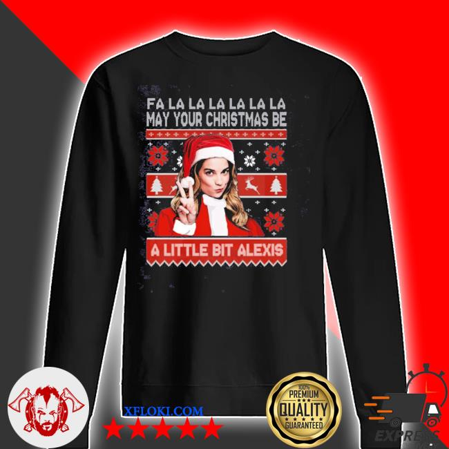 May your christmas be a little bit alexis 2020 ugly sweater sweater