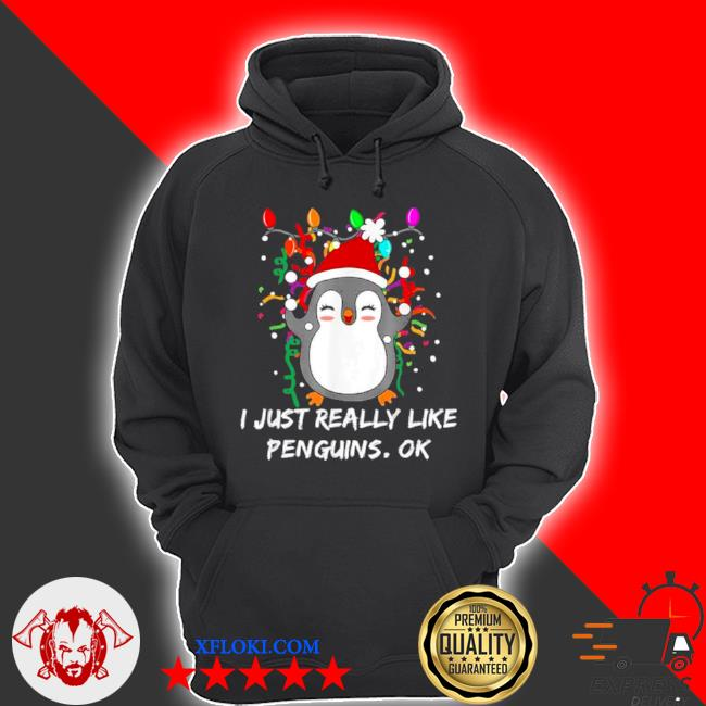 Merry Christmas penguin I just really like penguins ok sweater hoodie