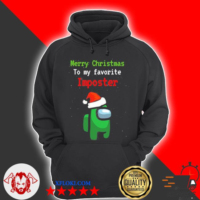 Merry christmas to my favorite Imposter sweater hoodie