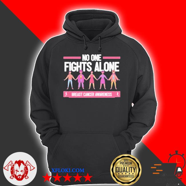 No one fights alone breast cancer awareness s hoodie