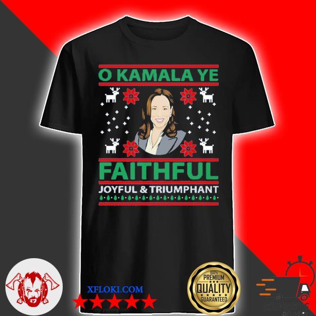 O kamala ye faithful joyful and triumphant christmas sweater