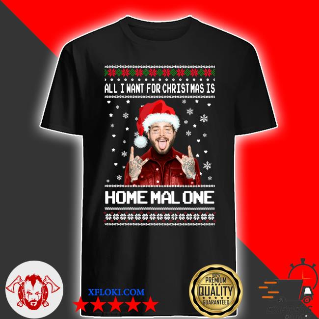 Post Malone All I Want For Christmas Is Home Malone Ugly Christmas sweater