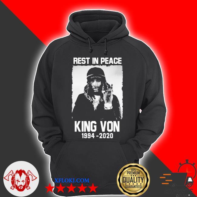 Rest in peace king von 1994 2020 s hoodie