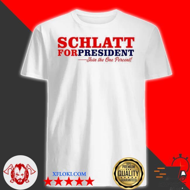 Schlatt for president shirt