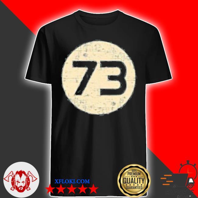 Sheldon cooper's 73 from big bang theory shirt