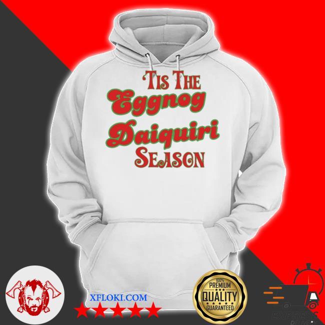 Tis the eggnog daiquiri season christmas sweater hoodie