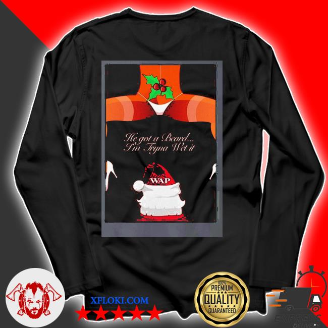 Cardi B Merch He Got A Beard I M Tryna Wet It Up Wap Shirt Hoodie Sweater Long Sleeve And Tank Top Merchnow your favorite band merch, music and more. cardi b merch he got a beard i m tryna wet it up wap shirt
