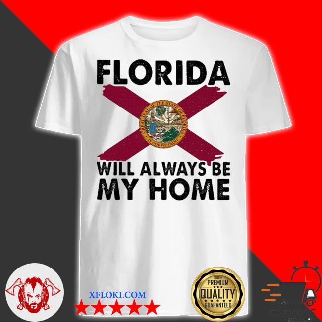 Florida will always be my home logo shirt