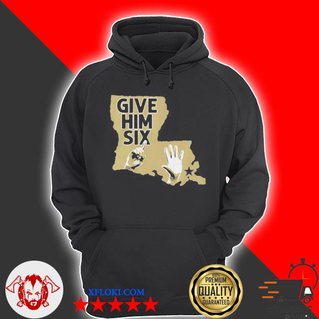 Give him six new orleans football s hoodie