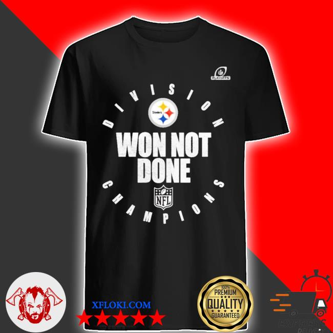 Steelers afc north champs we not done shirt