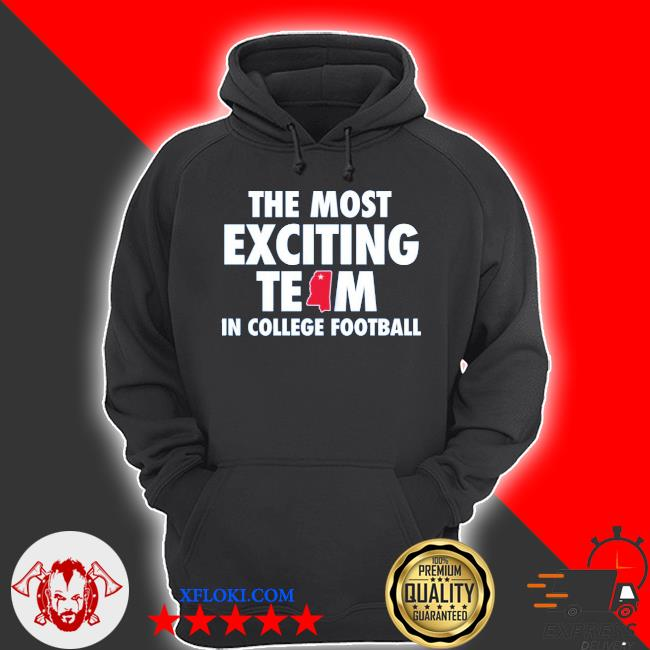 The most exciting team in college football s hoodie