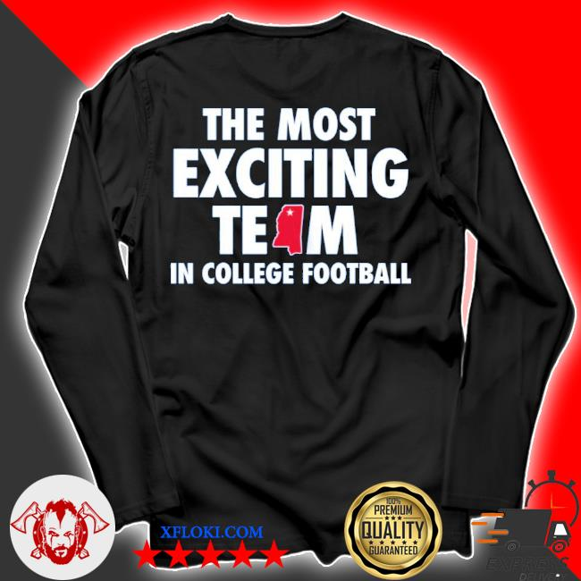 The most exciting team in college football s longsleeve
