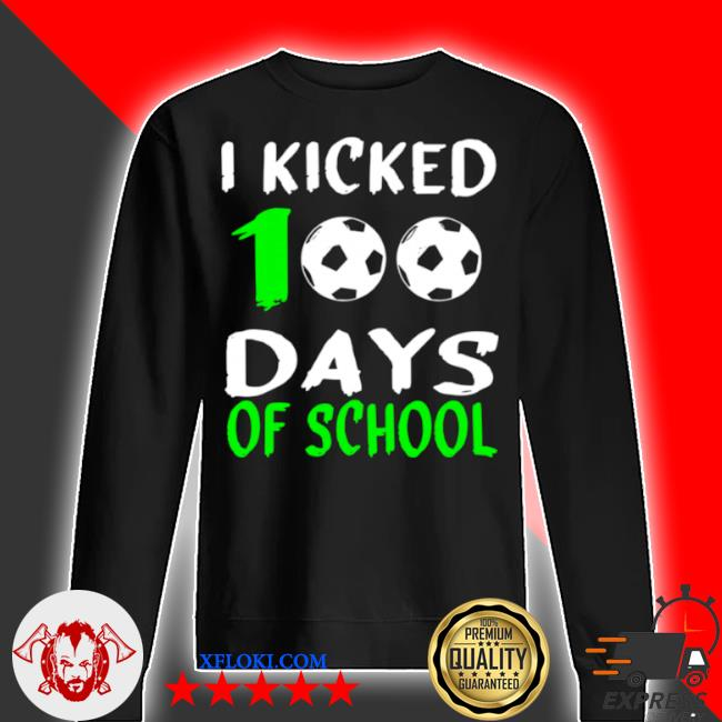100th day for soccerI kicked 100 days of school s sweater