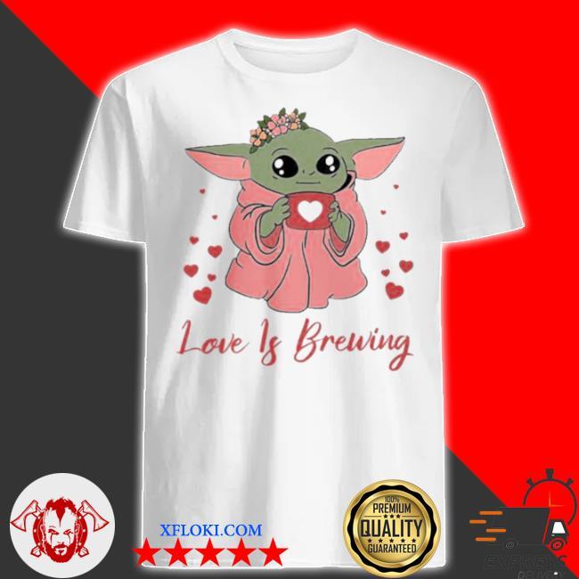 Baby Yoda love is brewing shirt