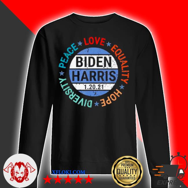 Biden Harris peace love equality hope diversity january 20 s sweater