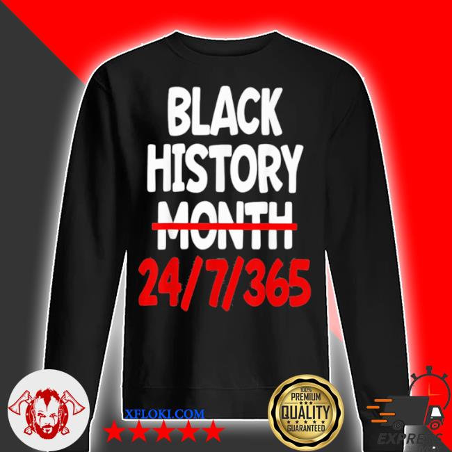 Black history month 24 7 365 s sweater