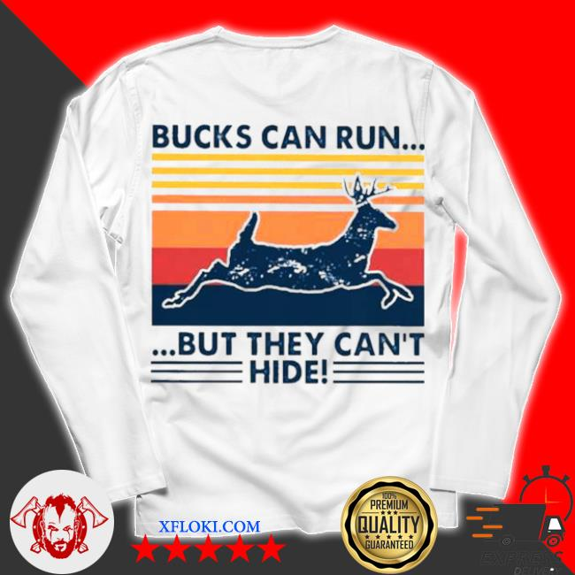 Bucks can run but they can't hide vintage s unisex longsleeve