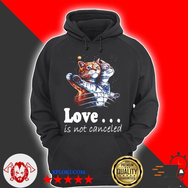 Cat love is not canceled titanic cats s hoodie