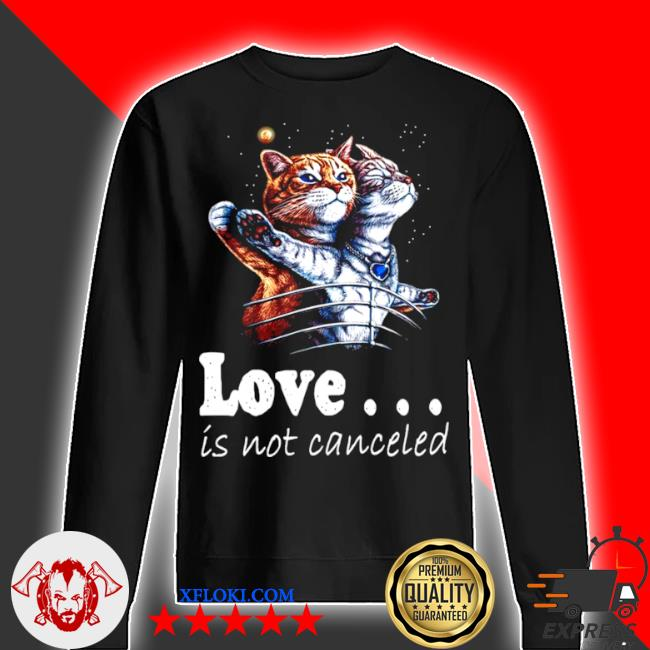 Cat love is not canceled titanic cats s sweater