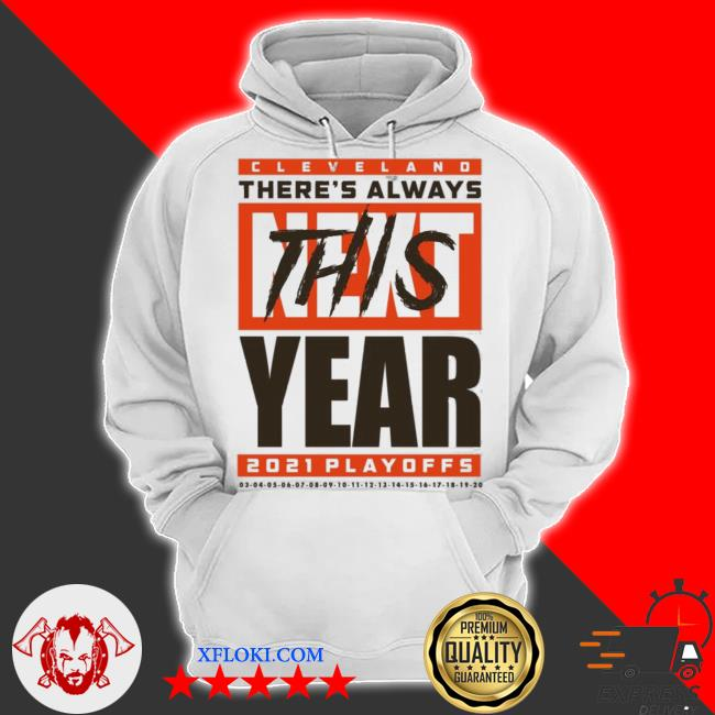 Cleveland there's always this year playoff s hoodie